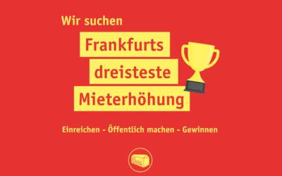 Mietentscheid sucht die dreisteste Mieterhöhung Frankfurts +++ Kampagne wird von Infoständen für Mieter*innen begleitet +++ Mietentscheid wird seit 674 Tagen von Römer-Koalition blockiert